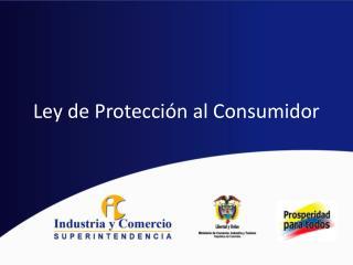 Ley de Protecci�n al Consumidor