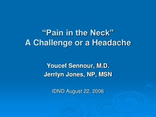 """Pain in the Neck"" A Challenge or a Headache"