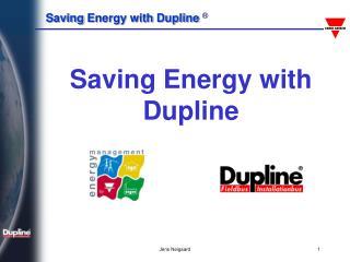 Saving Energy with Dupline