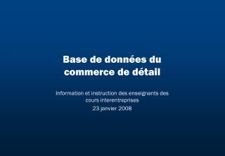 Base de données du  commerce de détail