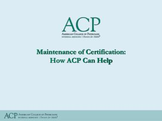 Maintenance of Certification: How ACP Can Help