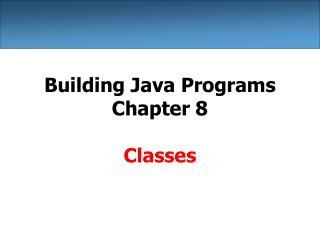 Building Java Programs Chapter 8