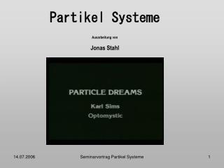 Partikel Systeme Ausarbeitung von Jonas Stahl