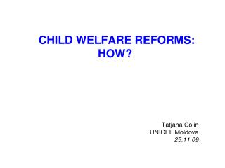 CHILD WELFARE REFORMS: HOW?