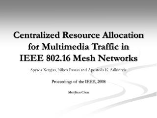 Centralized Resource Allocation for Multimedia Traffic in IEEE 802.16 Mesh Networks