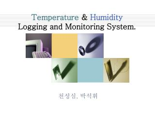 Temperature  &  Humidity Logging and Monitoring System.