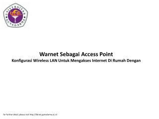 Warnet Sebagai Access Point Konfigurasi Wireless LAN Untuk Mengakses Internet Di Rumah Dengan