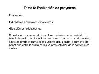 Tema 6: Evaluación de proyectos Evaluación: Indicadores económicos financieros:
