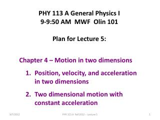 PHY 113 A General Physics I 9-9:50 AM  MWF  Olin 101 Plan for Lecture 5: