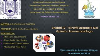 Universidad Aut�noma de Chiapas Facultad de Ciencias Qu�micas Campus IV