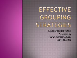 EFFECTIVE  GROUPING STRATEGIES