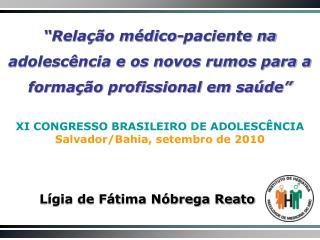 """""""Relação médico-paciente na adolescência e os novos rumos para a formação profissional em saúde"""""""