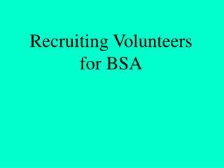 Recruiting Volunteers for BSA