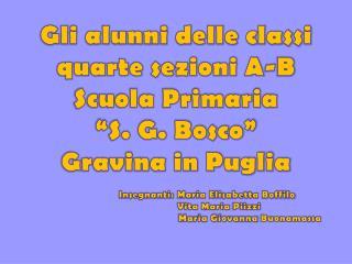 """Gli alunni delle classi quarte  sezioni A-B Scuola Primaria  """"S . G.  Bosco"""" Gravina in Puglia"""