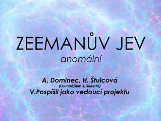 ZEEMANŮV JEV anomální