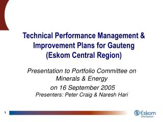 Technical Performance Management & Improvement Plans for Gauteng  (Eskom Central Region)