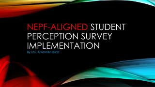 NEPf-Aligned  Student Perception Survey Implementation