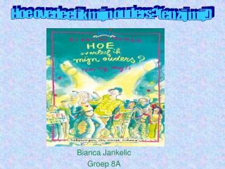 Bianca Jankelic Groep 8A