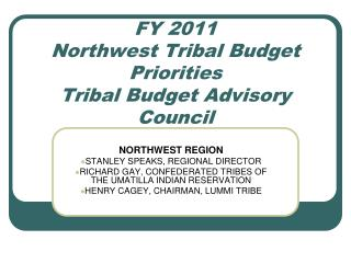FY 2011 Northwest Tribal Budget Priorities Tribal Budget Advisory Council
