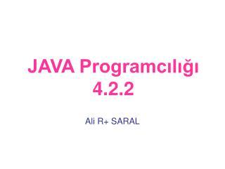 JAVA Programcılığı 4.2.2
