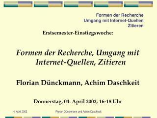 Formen der Recherche  Umgang mit Internet-Quellen  Zitieren