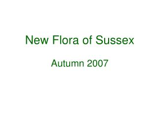 New Flora of Sussex Autumn 2007
