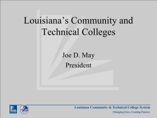 Louisiana s Community and Technical Colleges