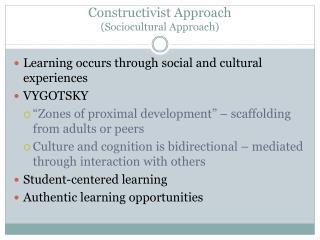 Constructivist Approach ( Sociocultural  Approach)