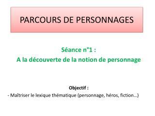 PARCOURS DE PERSONNAGES