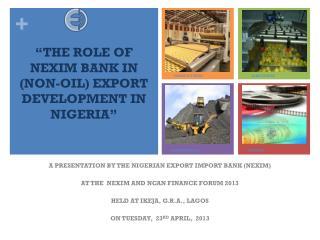 """THE ROLE OF NEXIM BANK IN (NON-OIL) EXPORT DEVELOPMENT IN NIGERIA"""