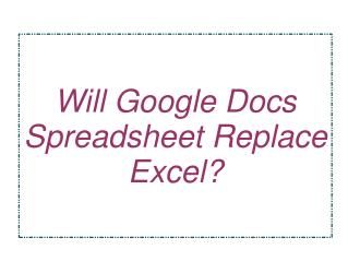 Who will win the race google docs spreadsheet or excel?