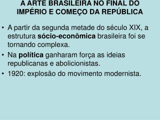 A ARTE BRASILEIRA NO FINAL DO IMPÉRIO E COMEÇO DA REPÚBLICA