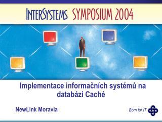 Implementace informačních systémů na   databázi Caché