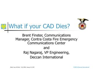 What if your CAD Dies?