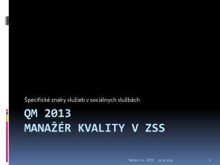 QM 2013 Manažér kvality v ZSS