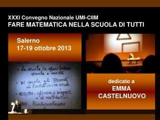 XXXI Convegno Nazionale UMI-CIIM  FARE MATEMATICA NELLA SCUOLA DI TUTTI