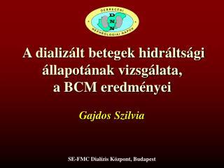 A dializált betegek hidráltsági állapotának vizsgálata, a BCM eredményei