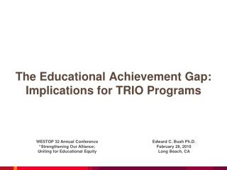 The Educational Achievement Gap: Implications for TRIO Programs