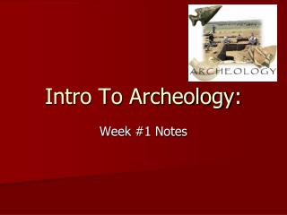 Intro To Archeology: