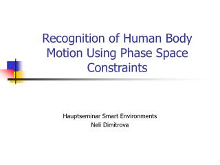 Recognition of Human Body Motion Using Phase Space Constraints