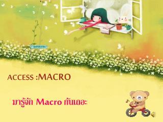 ACCESS  :MACRO