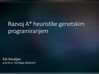 Razvoj A* heuristike genetskim programiranjem