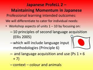 Japanese ProfeLL 2 –  Maintaining Momentum in Japanese