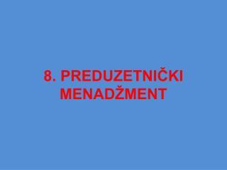 8. PREDUZETNIČKI MENADŽMENT