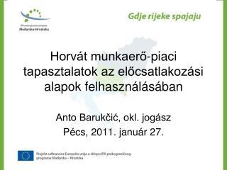 Horvát munkaerő-piaci tapasztalatok az előcsatlakozási alapok felhasználásában