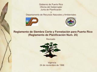Reglamento de Siembra Corte y Forestación para Puerto Rico (Reglamento de Planificación Num. 25)