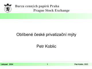 Oblíbené české privatizační mýty  Petr Koblic