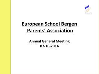 European School Bergen  Parents� Association Annual General Meeting 07-10-2014