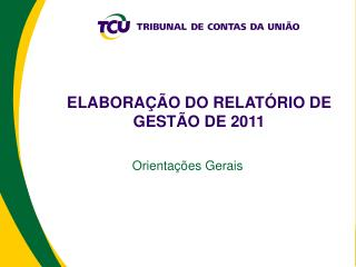 ELABORA  O DO RELAT RIO DE GEST O DE 2011