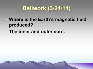 Bellwork  (3/24/14)